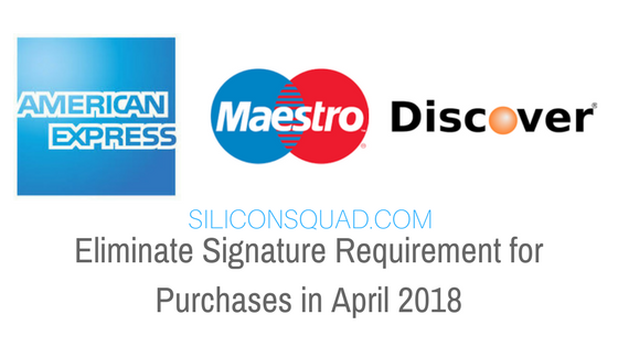Eliminate Signature Requirement for Purchases in April 2018